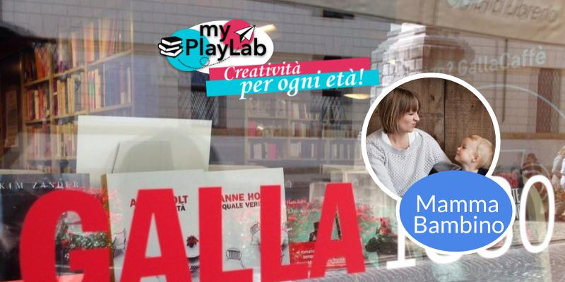 My PlayLab_labortori creativi mamma bambino Galla+Libraccio